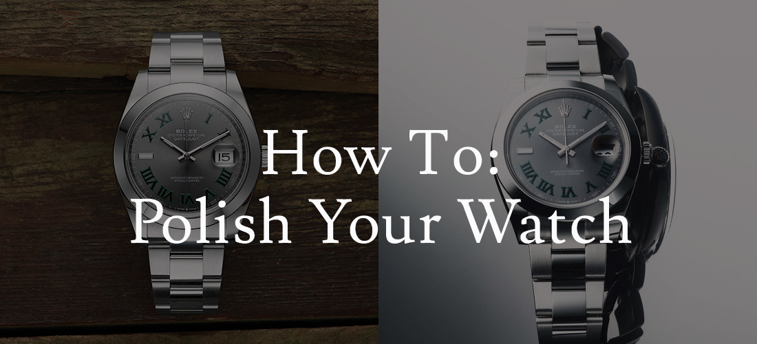 How To Polish Your Watch